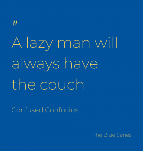 Lazy men will grow