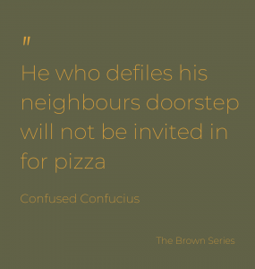 Often there are controls on how much of a hard time you can give your neighbour
