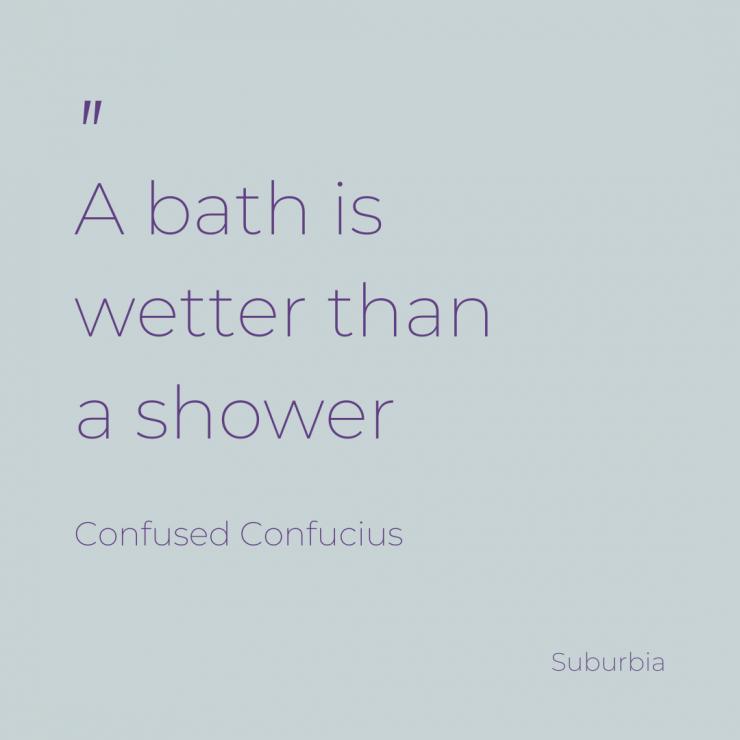 Do you bath or shower?